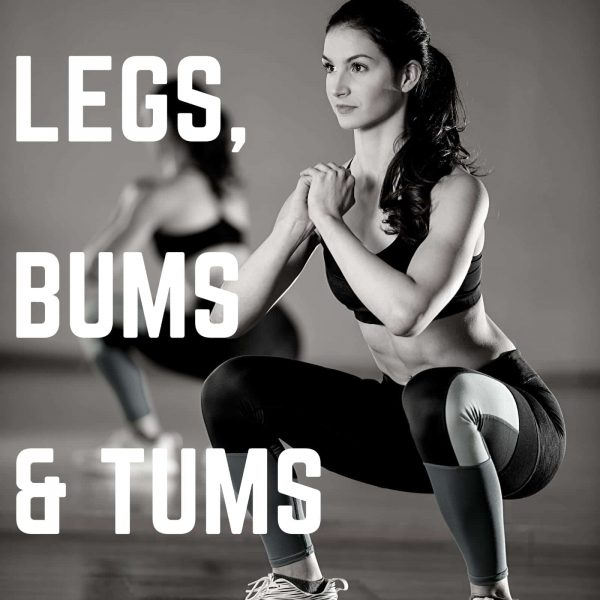 legs, bums, tums